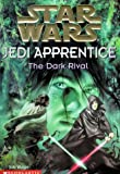 Star Wars: Jedi Apprentice: The Dark Rival (Jedi Apprentice, The Dark Rival) (043913756X) by Watson, Jude