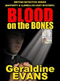 Blood on the Bones: British Detective Series (Rafferty & Llewellyn cozy mystery Book 9)