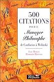 echange, troc Luc Boyer, Romain Bureau - 500 citations pour le manager philosophe. De Confucius à Wolinski