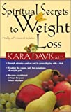 Spiritual Secrets to Weight Loss: Finally, Na Permanent Solution