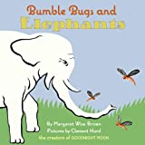 Bumble Bugs and Elephants: A Big and Little Book (0060745126) by Brown, Margaret Wise