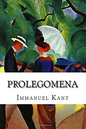 Prolegomena: To Every Future System of Metaphysics Which Can Claim to Rank as Science