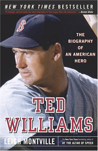 Ted Williams: The Biography of an American Hero