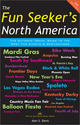 The Fun Seekers North America: The Ultimate Travel Guide to the Most Fun Events and Destinations