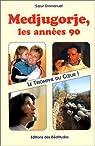 Medjugorje, les années 90. Les Triomphes du coeur ! par Emmanuel