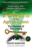 img - for Unlocking the Hidden Mysteries of the Powers of the Age to Come The Shaking & The Arising!: The Shaking & The Arising! book / textbook / text book