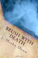 Brush with Death (Brush Trilogy: The Beginning)