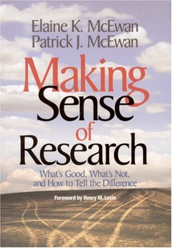 Making Sense of Research: What's Good, What's Not, and...