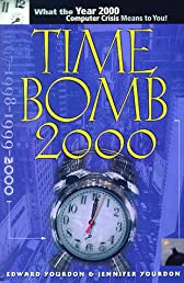 Time Bomb 2000!: What the Year 2000 Computer Crisis Means to You!