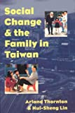 Social change and the family in Taiwan /