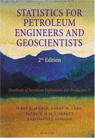 STATISTICS FOR PETROLEUM ENGINEERS AND GEOSCIENTISTS -...