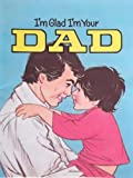 img - for I'm Glad I'm Your Dad (Happy Day Books) book / textbook / text book