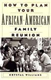 How To Plan Your African-American Family Reunion