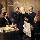 L'Argent (       Version intégrale) Auteur(s) : Emile Zola Narrateur(s) : Pierre Prévost