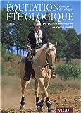 Equitation �thologique : Tome 2, Du poulain nouveau-n� au cheval mont�