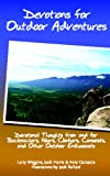 img - for Devotions For Outdoor Adventures: Devotional Thoughts From And For Backpackers, Climbers, Canoeists And Other Outdoor Enthusiasts book / textbook / text book