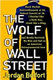 by Jordan Belfort The Wolf of Wall Street Paperback (Wolf of Wall Street) by Jordan Belfort [The Wolf of Wall Street]