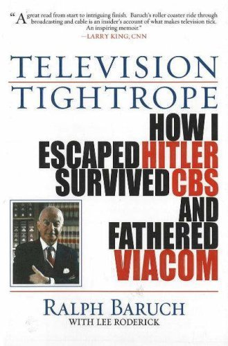 television-tightrope-how-i-escaped-hitler-survived-cbs-and-fathered-viacom-by-ralph-baruch-2007-04-3