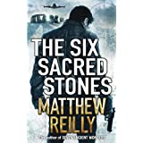 The Six Sacred Stonesby Matthew Reilly