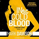 In Cold Blood: Beatrix Rose, Book 1 (       UNABRIDGED) by Mark Dawson Narrated by Mark Deakins