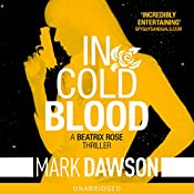In Cold Blood: Beatrix Rose, Book 1 | Mark Dawson