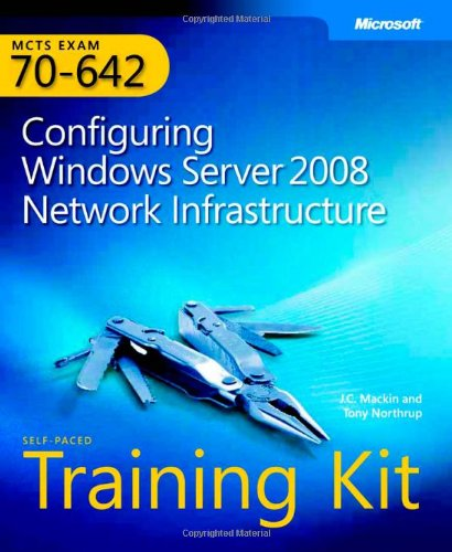 MCTS Self-Paced Training Kit (Exam 70-642): Configuring...