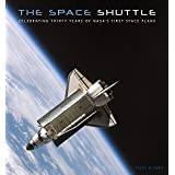 The Space Shuttle: Celebrating Thirty Years of NASA's First Space Planeby Piers Bizony