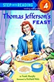 Thomas Jefferson's Feast (Step Into Reading. Step 4)