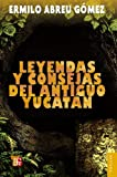 img - for Leyendas y consejas del antiguo Yucat n (Coleccion Popular (Fondo de Cultura Economica)) (Spanish Edition) book / textbook / text book