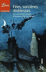 Fées, sorcières, diablesses : Les plus beaux contes, d'Homère à Pierre Gripari par Barbara Sadoul
