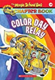 Color Day Relay (The Magic School Bus Chapter Book, No. 19)