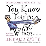 You Know You're Fifty When ~ Richard Smith