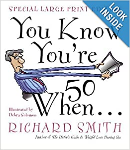 You Know You're Fifty When Paperback by Richard Smith  (Author)