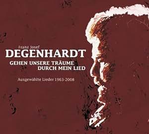 Gehen unsere Träume durch mein Lied: Ausgewählte Lieder 1963 - 2008