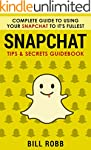 Snapchat: Complete Guide to Using You...