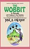 The Wobbit A Parody (Of The Hobbit) (The Wobbit: A Parody Series)