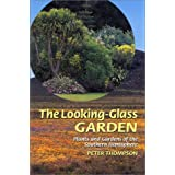 The Looking-Glass Garden: Plants and Gardens of the Southern Hemisphere
