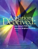 img - for A Nation Deceived: How Schools Hold Back America's Brightest Students (The Templeton National Report on Acceleration, Volumes 1 and 2) book / textbook / text book