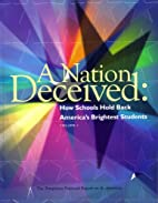 A Nation Deceived: How Schools Hold Back…
