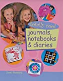 img - for Totally Cool Journals, Notebooks & Diaries by Janet Pensiero (2003-09-01) book / textbook / text book