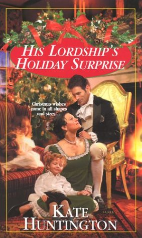 His Lordship's Holiday Surprise (Zebra Regency Romance), KATE HUNTINGTON