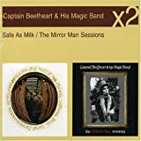Captain Beefheart Safe As Milk/Mirror Man Sessions