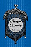 Sister Carrie: The Pennsylvania Edition (The University of Pennsylvania Dreiser Edition)