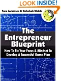 The Entrepreneur Blueprint: How To Fix Your Focus & Mindset To Develop A Successful Game Plan
