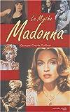 echange, troc Georges-Claude Guilbert - Le mythe Madonna