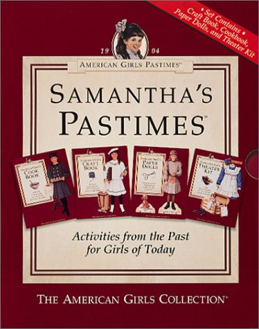 American Girls Pastimes: Samantha&#39;s Pastimes (Cookbook, Craft Book, Paper Dolls, Theater Kit)