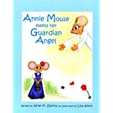 Annie Mouse Meets Her Guardian Angel ~ Anne Slanina
