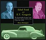img - for Edsel Ford and E.T. Gregorie: The Remarkable Design Team and Their Classic Fords of the 1930s and 1940s book / textbook / text book