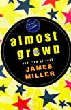 Almost Grown - The Rise of Rock (0434007919) by James Miller