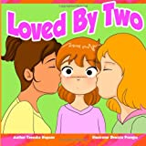 Tanesha Hopson Loved By Two: Being loved by people of the same sex (Children Chat Book Series)